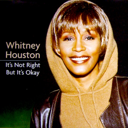 Whitney Houston - It's Not Right But It's Okay